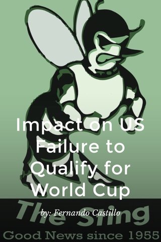 Impact on US Failure to Qualify for World Cup by: Fernando Castillo
