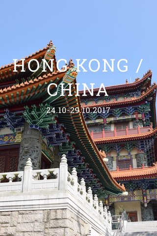 HONG KONG / CHINA 24.10-29.10.2017