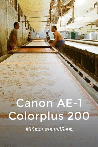 Canon AE-1 Colorplus 200 #35mm #indo35mm
