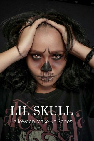 LIL SKULL Halloween Make up Series