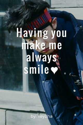 Having you make me always smile♥ by: keyzha