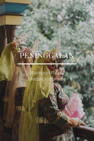 PENINGGALAN Maimoon Palace Medan, Indonesia