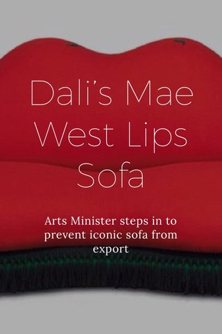 Dali's Mae West Lips Sofa Arts Minister steps in to prevent iconic sofa from export