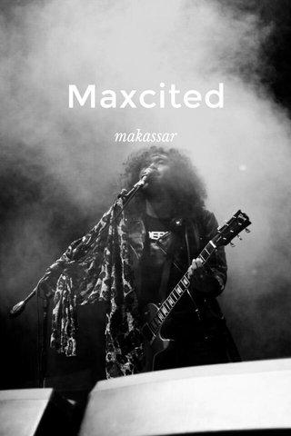 Maxcited makassar