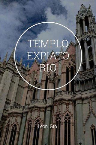 TEMPLO EXPIATORIO León, Gto.