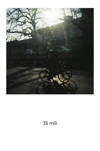 35 mili