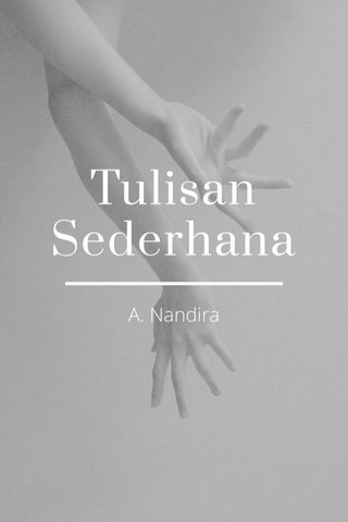 Tulisan Sederhana A. Nandira