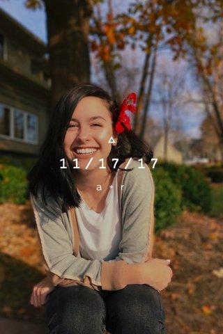 11/17/17 a+r