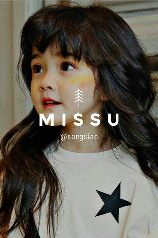 MISSU @songsiac