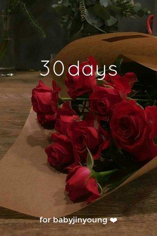 30days for babyjinyoung ❤