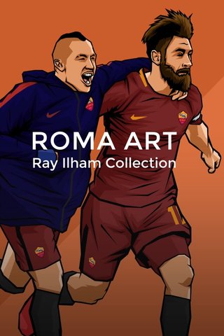 ROMA ART Ray Ilham Collection
