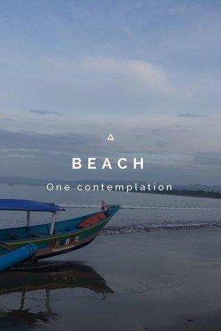 BEACH One contemplation