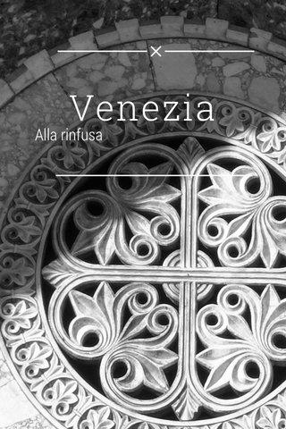 Venezia Alla rinfusa