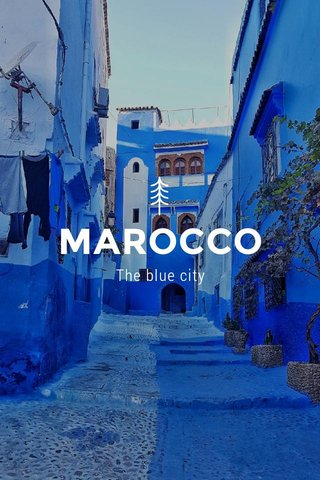 MAROCCO The blue city