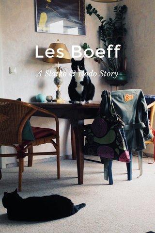 Les Boeff A Slatko & Dodo Story