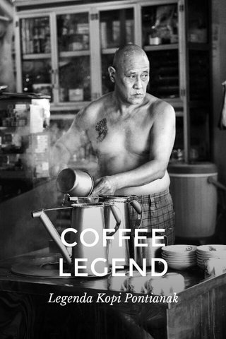 COFFEE LEGEND Legenda Kopi Pontianak