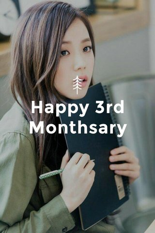Happy 3rd Monthsary