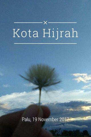 Kota Hijrah Palu, 19 November 2017