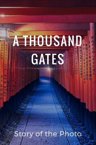 A THOUSAND GATES Story of the Photo