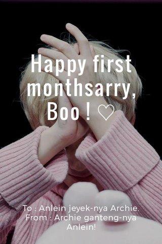 Happy first monthsarry, Boo ! ♡ To : Anlein jeyek-nya Archie. From : Archie ganteng-nya Anlein!