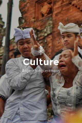 Culture #ngerebongceremony