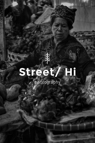 Street/ Hi photography