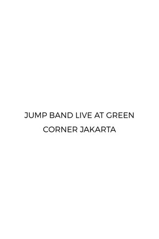 JUMP BAND LIVE AT GREEN CORNER JAKARTA
