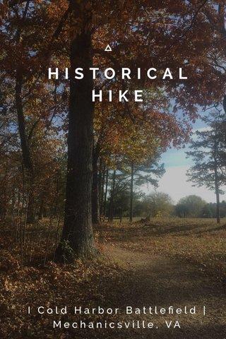 HISTORICAL HIKE I Cold Harbor Battlefield | Mechanicsville, VA