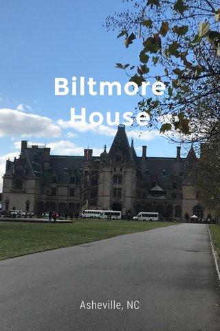 Biltmore House Asheville, NC