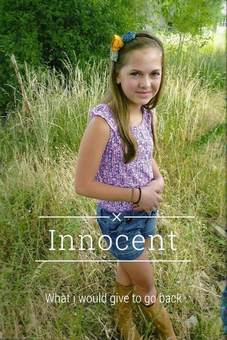 Innocent What i would give to go back