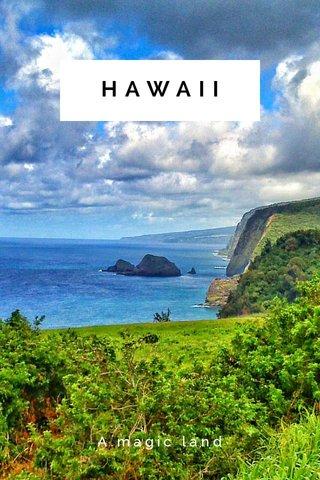 HAWAII A.magic land