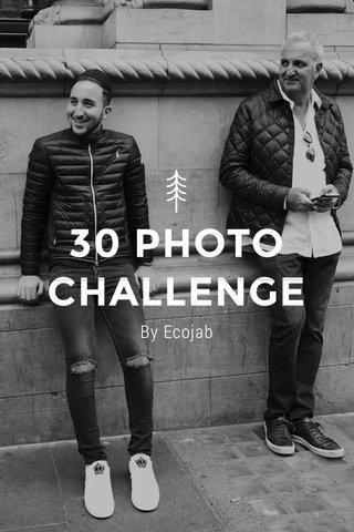 30 PHOTO CHALLENGE By Ecojab