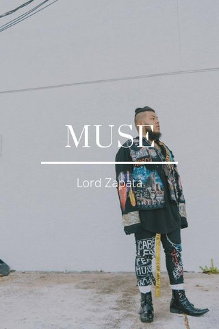 MUSE Lord Zapata