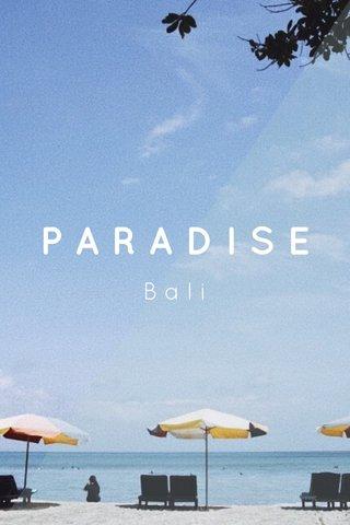 PARADISE Bali