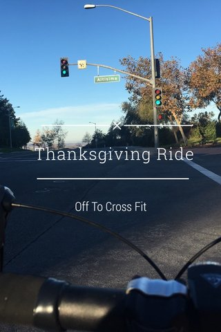 Thanksgiving Ride Off To Cross Fit