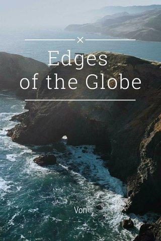 Edges of the Globe Von