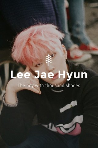 Lee Jae Hyun The boy with thousand shades