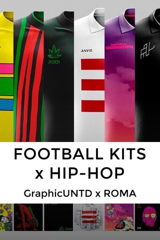 FOOTBALL KITS x HIP-HOP GraphicUNTD x ROMA