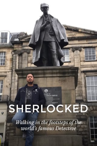 SHERLOCKED Walking in the footsteps of the world's famous Detective