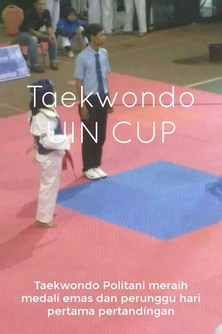 Taekwondo UIN CUP Taekwondo Politani meraih medali emas dan perunggu hari pertama pertandingan