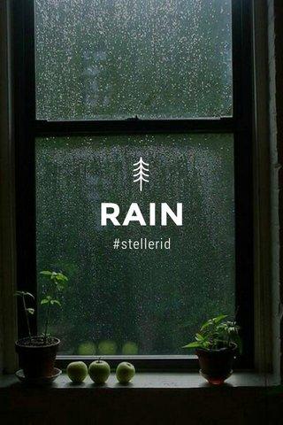 RAIN #stellerid