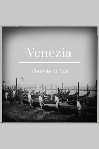 Venezia Venezia in Noir
