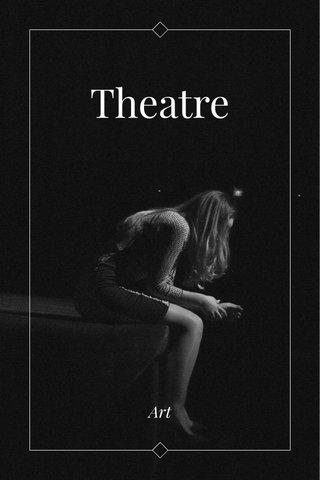 Theatre Art