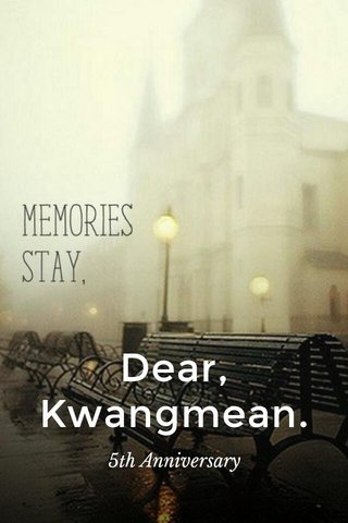 Dear, Kwangmean. 5th Anniversary