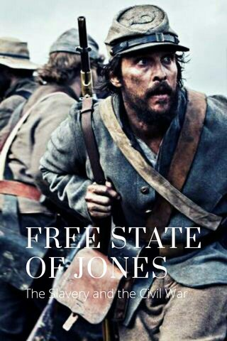 FREE STATE OF JONES The Slavery and the Civil War
