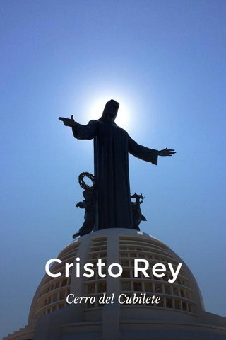 Cristo Rey Cerro del Cubilete