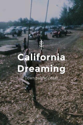 California Dreaming Down pacific coast
