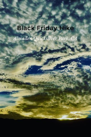 Black Friday Hike Almaden Quicksilver Park, CA