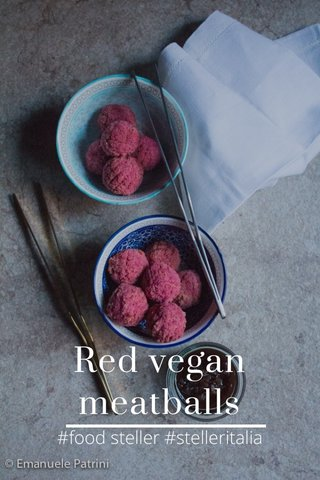 Red vegan meatballs #food steller #stelleritalia