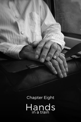 Hands Chapter Eight in a train